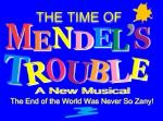The Time of Mendel's Trouble - at The Beckett Theatre